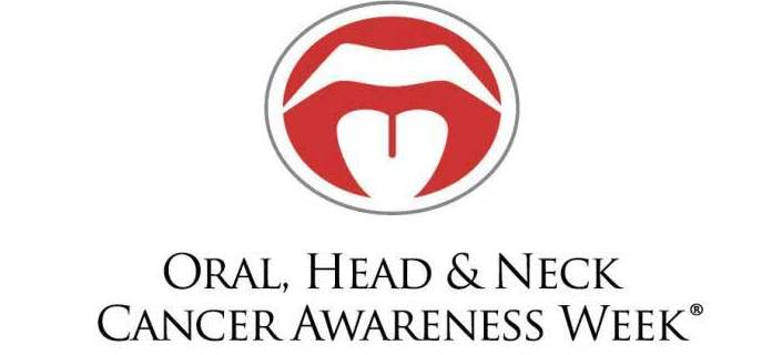 National Oral, Head and Neck Cancer Awareness Week