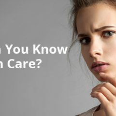 How Much You Know About Your Skin? Try This Quiz!