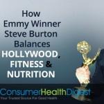 How Emmy Winner Steve Burton Balances Hollywood, Fitness & Nutrition