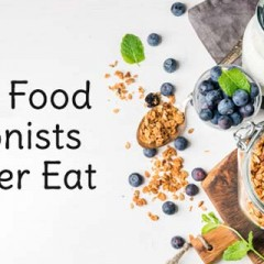 Healthy Food Nutritionists Will Never Eat