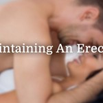 Getting or Maintaining An Erection – What Can Be Done To Help?