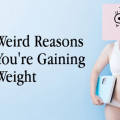 Shocking Reasons Behind Weight Gain