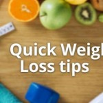 Quick Weight Loss Tips: 10 Ways To Get Slim