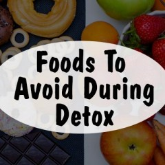 Avoid These Foods During Detox