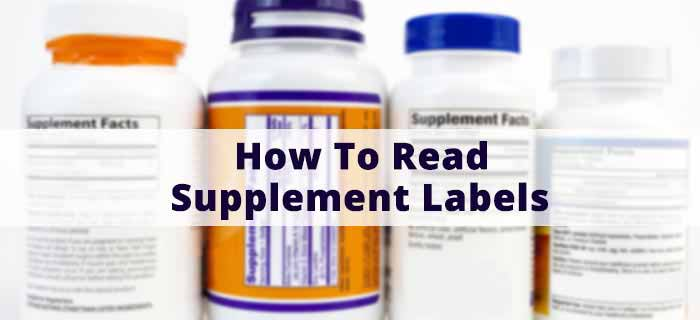 How To Read The Ingredients Labels On Supplements