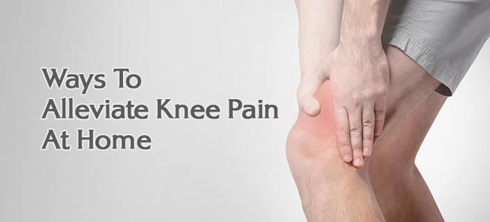 Ways to Alleviate Knee Pain at Home
