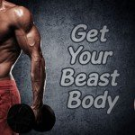 Transform Into Beast Body With These 10 Simple Workouts – Get Started!