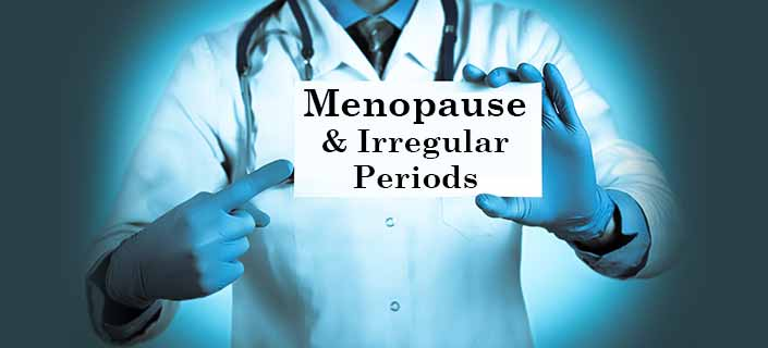 Menopause and Irregular Periods: Causes and Solutions