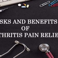 Risks and Benefits of Arthritis Pain Relief