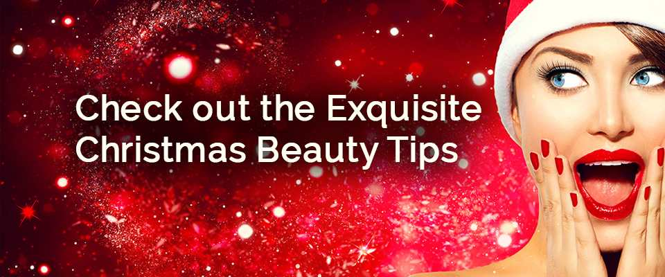 Expert Tips To Help You Look Great Just In Time For Christmas
